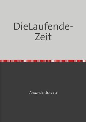 DieLaufendeZeit von Schuetz,  Alexander