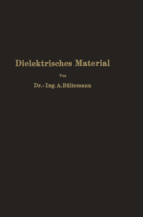 Dielektrisches Material von Bültemann,  A.