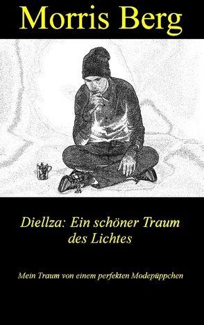 Diellza: Ein schöner Traum des Lichtes von Berg,  Morris