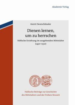 Dienen lernen, um zu herrschen von Deutschländer,  Gerrit