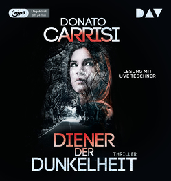 Diener der Dunkelheit von Carrisi,  Donato, Koskull,  Verena von, Teschner,  Uve