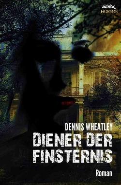 DIENER DER FINSTERNIS von Wheatley,  Dennis