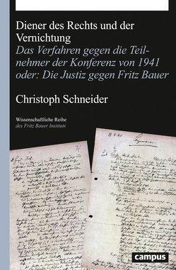 Diener des Rechts und der Vernichtung von Schneider,  Christoph