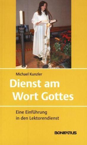Dienst am Wort Gottes von Kunzler,  Michael