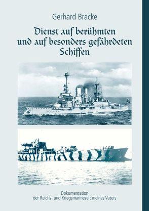 Dienst auf berühmten und auf besonders gefährdeten Schiffen von Bracke,  Gerhard