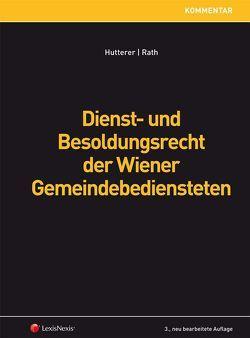 Dienst- und Besoldungsrecht der Wiener Gemeindebediensteten von Hutterer,  Helmut, Rath,  Sabine