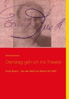 Dienstag geh ich ins Theater von Stermann, Michel