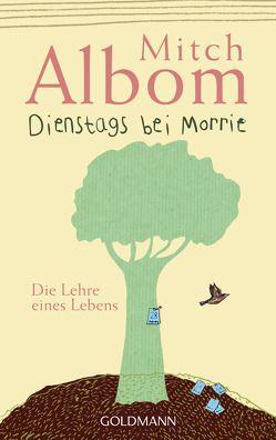 Dienstags bei Morrie von Albom,  Mitch, Bardeleben,  Angelika