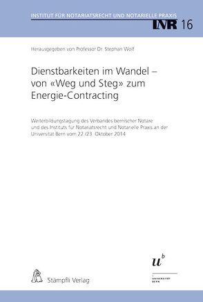 Dienstbarkeiten im Wandel – von 'Weg und Steg' zum Energie-Contracting von Wolf,  Stephan