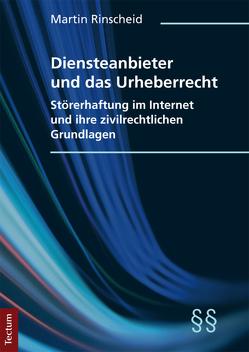 Diensteanbieter und das Urheberrecht von Rinscheid,  Martin