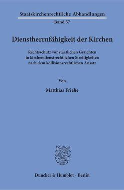 Dienstherrnfähigkeit der Kirchen. von Friehe,  Matthias