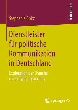 Dienstleister für politische Kommunikation in Deutschland von Opitz,  Stephanie