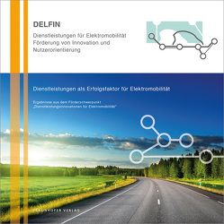 Dienstleistungen als Erfolgsfaktor für Elektromobilität. von Ganz,  Walter, Kampker,  Achim, Satzger,  Gerhard