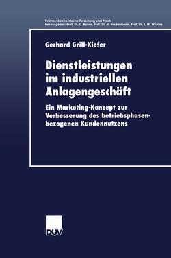 Dienstleistungen im industriellen Anlagengeschäft von Grill-Kiefer,  Gerhard