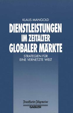 Dienstleistungen im Zeitalter Globaler Märkte von Mangold,  Klaus