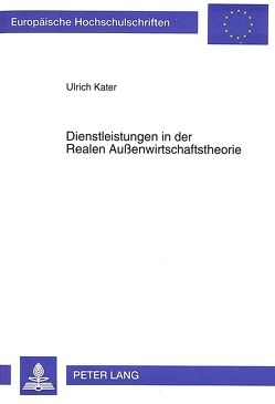 Dienstleistungen in der Realen Außenwirtschaftstheorie von Kater,  Ulrich