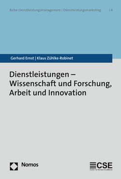 Dienstleistungen – Wissenschaft und Forschung, Arbeit und Innovation von Ernst,  Gerhard, Zühlke-Robinet,  Klaus