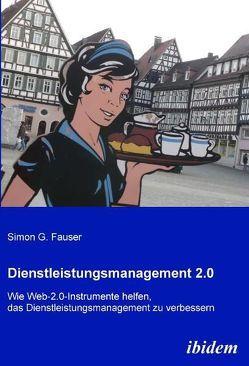 Dienstleistungsmanagement 2.0 von Fauser,  Simon G