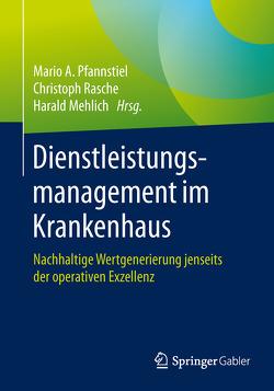 Dienstleistungsmanagement im Krankenhaus von Mehlich,  Harald, Pfannstiel,  Mario A., Rasche,  Christoph
