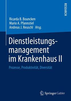 Dienstleistungsmanagement im Krankenhaus II von Bouncken,  Ricarda B., Pfannstiel,  Mario A., Reuschl,  Andreas J.