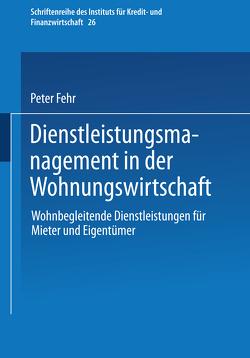 Dienstleistungsmanagement in der Wohnungswirtschaft von Fehr,  Peter