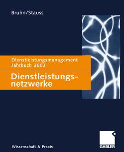 Dienstleistungsnetzwerke von Bruhn,  Manfred, Stauss,  Bernd
