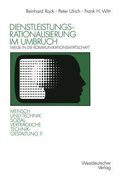 Dienstleistungsrationalisierung im Umbruch von Rock,  Reinhard, Ulrich,  Peter, Unter Mitarb. von J. Brewing,  M. Fromm, Witt,  Frank H