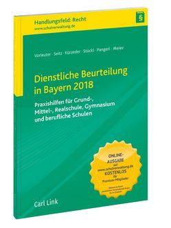 Dienstliche Beurteilung in Bayern 2018 von Kürzeder,  Wilhelm, Meier,  Ludwig, Pangerl,  Maximilian, Seitz,  Johann, Stückl,  Dr. Gisela, von Vorleuter,  Dr. Harald