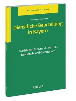 Dienstliche Beurteilung in Bayern von Lepperdinger,  Hubert, Meier,  Ludwig, Stückl,  Gisela