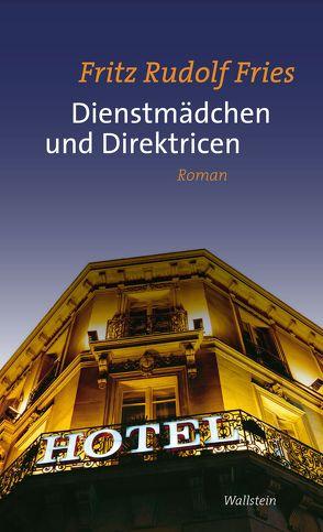Dienstmädchen und Direktricen von Fries,  Fritz Rudolf