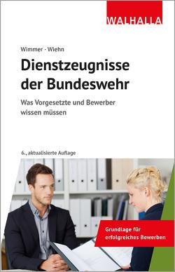 Dienstzeugnisse der Bundeswehr von Wiehn,  Matthias, Wimmer,  Hans-Peter