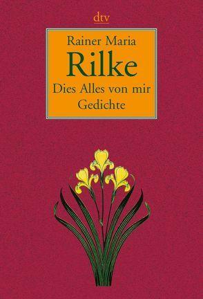 Dies Alles von mir von Hackel,  Franz-Heinrich, Rilke,  Rainer Maria