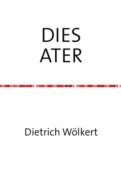 DIES ATER von Wölkert,  Dietrich