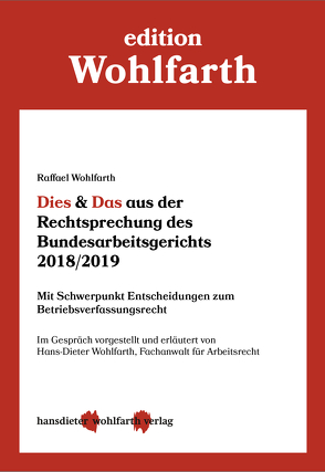 Dies & Das aus der Rechtsprechung des Bundesarbeitsgerichts 2018/2019 von Wohlfarth,  Hans-Dieter, Wohlfarth,  Raffael