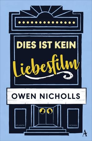 Dies ist kein Liebesfilm von Nicholls,  Owen, Zaubitzer,  Juliane