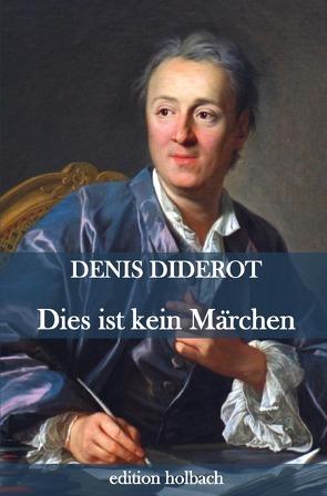 Dies ist kein Märchen von Diderot,  Denis