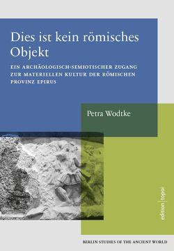 Dies ist kein römisches Objekt von Wodtke,  Petra
