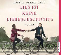 Dies ist keine Liebesgeschichte von Felder,  Max, Ledo,  José A. Pérez, Schwering,  Johanna