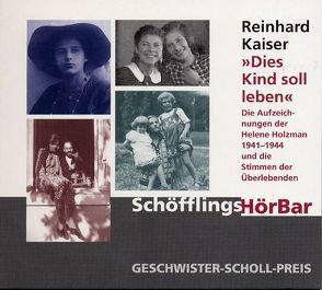 Dies Kind soll leben von Holzman,  Helene, Kaiser,  Reinhard