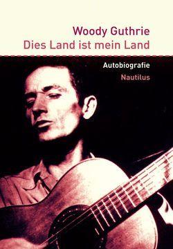 Dies Land ist mein Land von Bock,  Hans-Michael, Bragg,  Billy, Guthrie,  Nora, Guthrie,  Woody, Kleff,  Michael