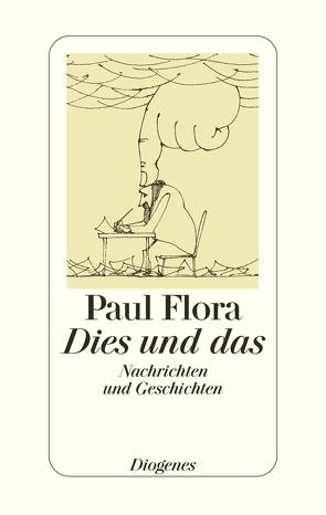 Dies und das von Flora,  Paul