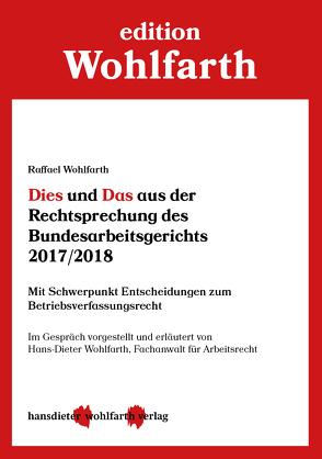 Dies und Das aus der Rechtsprechung des Bundesarbeitsgerichts 2017/2018 von Wohlfarth,  Raffael