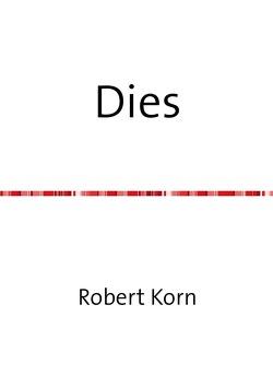 Dies von Korn,  Robert