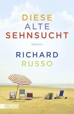 Diese alte Sehnsucht von Gunsteren,  Dirk van, Russo,  Richard