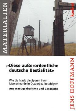 """""""Diese außerordentliche deutsche Bestialität"""" von Hoffmann,  Jens"""
