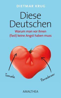 Diese Deutschen von Krug,  Dietmar