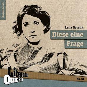 Diese eine Frage von Gorelik,  Lena
