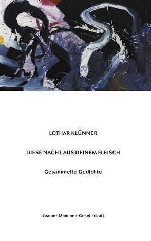 Diese Nacht aus Deinem Fleisch von Klünner,  Lothar