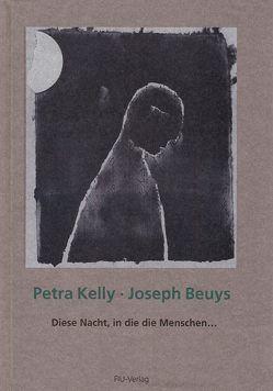 Diese Nacht, in die die Menschen… von Beuys,  Joseph, Kelly,  Petra