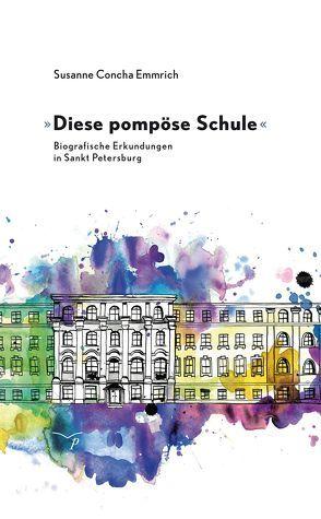 »Diese pompöse Schule« von Concha Emmrich,  Susanne, Rieder,  Ramona